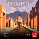 Pompei, tra storie e gloria, in un podcast in sei episodi