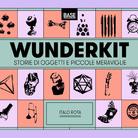 WunderKit. Storie di oggetti e piccole meraviglie - Italo Rota