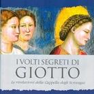 Giuliano Pisani. I volti segreti di Giotto. Le rivelazioni della Cappella degli Scrovegni