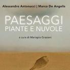 Marco De Angelis I Alessandro Antonucci. Paesaggi piante e nuvole