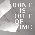 Joint is Out of Time - Tavola rotonda e presentazione del Catalogo
