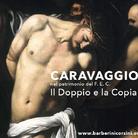 Caravaggio nel patrimonio del F.E.C. - Il Doppio e la Copia