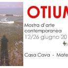 Otium. Mostra d'arte contemporanea