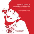Lina Bo Bardi. Un' architettura tra Italia e Brasile - Presentazione