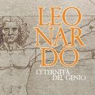 Leonardo. L'eternità del Genio