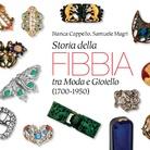 Bianca Cappello, Samuele Magri. Storia della fibbia tra Moda e Gioiello (1700-1950) - Presentazione