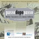 Passo dopo passo. Walter Toscanini e la danza italiana
