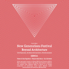 New Generations Festival: Beyond Architecture