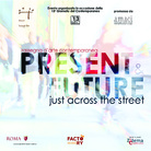 Present & Future - Just across the street