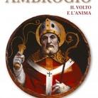 Ambrogio. Il volto e l'anima di Luca Frigerio - Presentazione