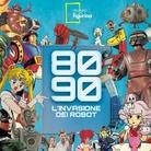 80-90. L'invasione dei robot