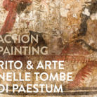 Action painting. Rito & arte nelle tombe dipinte di Paestum