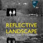 Reflective Landscape. Il paesaggio veneto e i suoi produttori