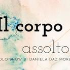Daniela Daz Moretti. Il corpo assolto