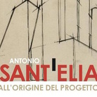 Antonio Sant'Elia (1888-1916). All'origine del progetto