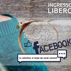 Dai Caffè a Facebook. Le collettive ai tempi dei social network