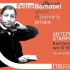 Felice Bernabei. Gocce di memorie private