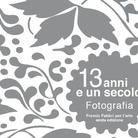 13 anni e un secolo – Fotografia. Premio Fabbri per l'arte. Sesta Edizione