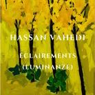 Hassan Vahedi. Èclairements (Luminanze)