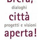 Brera, città aperta! Dialoghi, progetti e visioni del contemporaneo