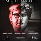 MICHELANGELO - di e con Vittorio Sgarbi. Spettacolo in esclusiva per l'Umbria