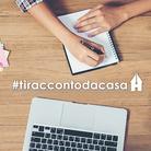 #tiraccontodacasa: invia il tuo racconto