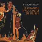 Il grande racconto di Ulisse. Incontro con Piero Boitani