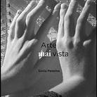 Arte mai vista - Mostra e libro di Sonia Pennino