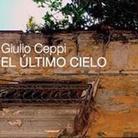 Giulio Ceppi. El Ultimo Cielo