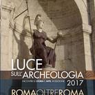 Roma oltre Roma. Luce sull'Archeologia | Incontri di Storia e Arte