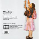 Mila Dau. Opere recenti