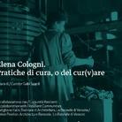 Elena Cologni. Pratiche di cura, o del cur(v)are