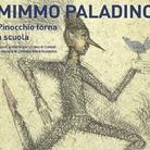 Mimmo Paladino. Le avventure di Pinocchio