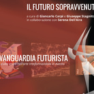 Il Futuro sopravvenuto. Arte-azione, comunicazione e post-umano nel Futurismo
