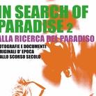 IN SEARCH OF PARADISE 2 / ALLA RICERCA DEL PARADISO 2. Fotografie e documenti originali d'epoca dallo scorso secolo
