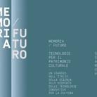 Memoria/Futuro. Tecnologie per il patrimonio culturale