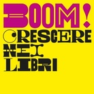 Bologna Children's Book Fair - BOOM! Crescere nei libri