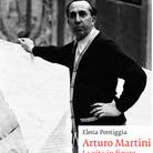Arturo Martini. La vita in figure di Elena Pontiggia - Presentazione