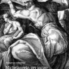 Alla volta di Michelangelo: disegni di Cherubino