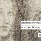 Il Raffaello dell'Ambrosiana. In principio il Cartone