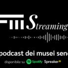 FMStreaming - Il canale podcast di Fondazione Musei Senesi