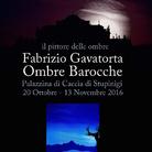 Fabrizio Gavatorta. Ombre Barocche