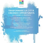 Trasformare la città creando opportunità. Dalle caserme alla creatività