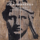 Luca Pignatelli. Migranti. Autoritratto come Mitridate e otto opere su legno