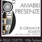 Amabili Presenze. Le ceramiche Rometti dall'art-decò al design 1927-2012