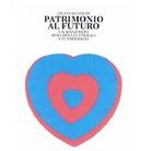 Giuliano Volpe. Patrimonio al futuro. Un manifesto per i beni culturali ed il paesaggio