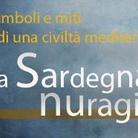Simboli e miti di una civiltà mediterranea. La Sardegna nuragica