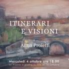 Anna Proietti. Itinerari e Visioni
