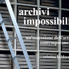 Archivio possibile & Archivi impossibili. Con Cristina Baldacci e Franco Raggi