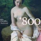 800\B. L'Ottocento a Bologna nelle collezioni del MAMbo e della Pinacoteca Nazionale di Bologna